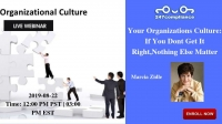 Your Organizations Culture: If You Dont Get It Right,Nothing Else Matter