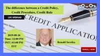 The difference between a Credit Policy, Credit Procedure, Credit Rule