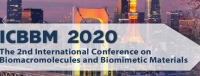 2020 The 2nd International Conference on Biomacromolecules and Biomimetic Materials (ICBBM 2020)