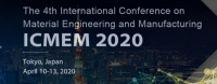 2020 The 4th International Conference on Material Engineering and Manufacturing (ICMEM 2020)