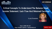 Critical Concepts To  Understand The Balance Sheet, Income Statement, Cash Flow And Retained Earnings