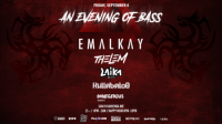 An Evening of Bass feat. Emalkay + more...