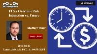 FLSA Overtime Rule Injunction vs.  Future