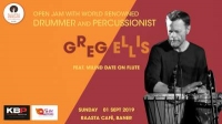 Open Jam with world renowned Drummer & Percussionist GREG ELLIS