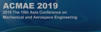 2019 The 10th Asia Conference on Mechanical and Aerospace Engineering (ACMAE 2019)