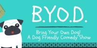 BYOD: Bring Your Own Dog Comedy