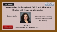 Understanding the Interplay of FMLA and ADA when Dealing with Employee Absenteeism