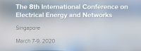 2020 The 8th International Conference on Electrical Energy and Networks (ICEEN 2020)