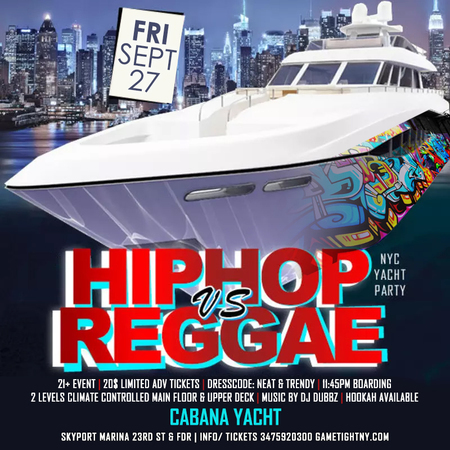 NYC Hip Hop vs. Reggae End of Summer Yacht Party at Skyport Marina, New York, United States