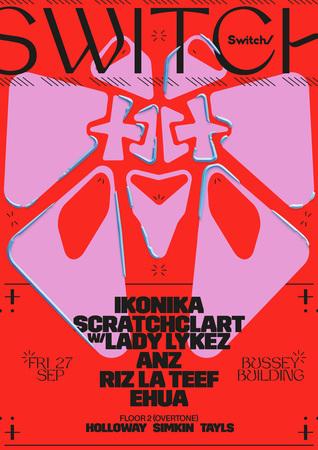 SWITCH // ft. Ikonika, Scratcha DVA w/ Lady Lykez, London, United States