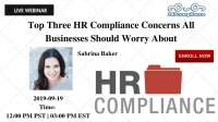 Top Three HR Compliance Concerns All Businesses Should Worry About