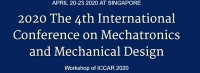 2020 The 4th International Conference on Mechatronics and Mechanical Design (ICMMD 2020)