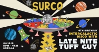 Intergalactic Disco: LATE NITE TUFF GUY (Surco 4th Birthday)