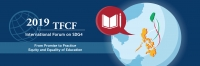 From Promise to Practice: Equity and Equality of Education--2019 TFCF International Forum on SDG4