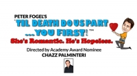 "Peter Fogel's ""Til Death Do Us Part...You First!"" Dir. by CHAZZ PALMINTERI"