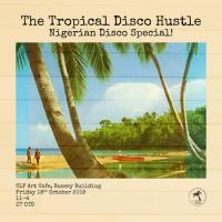 Tropical Disco Hustle (Nigerian Disco Special) In London