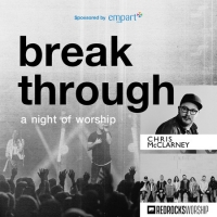 Breakthrough Tour | Chris McClarney (of Jesus Culture) and Red Rocks Worship