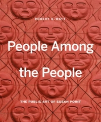 Susan Point and the Renaissance of Salish Art with Author Robert D. Watt