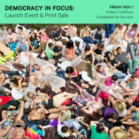 Democracy in Focus: Launch Event & Print Sale