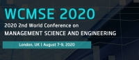 2020 2nd World Conference on Management Science and Engineering (WCMSE 2020)