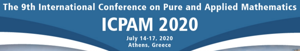 2020 9th International Conference on Pure and Applied Mathematics (ICPAM 2020), Athens, Attica, Greece