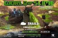 Snails World of Slime Tour Atlanta!