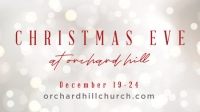 Christmas Eve Services at Orchard Hill Church