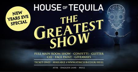 House of Tequila NYE - The Greatest Show, Hull, England, United Kingdom
