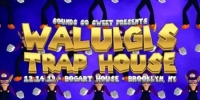 SSS Presents: Waluigi's Trap House w/ DJ Kutski and Flapjack
