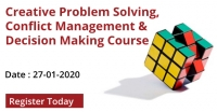 Creative Problem Solving, Conflict Management & Decision Making Course (27th January, 2020)