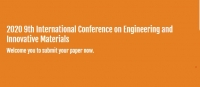 2020 9th International Conference on Engineering and Innovative Materials (ICEIM 2020)