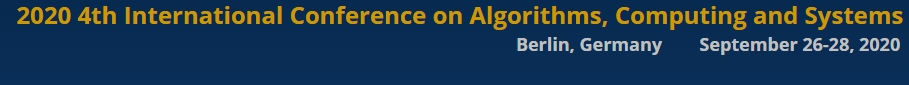 2020 4th International Conference on Algorithms, Computing and Systems (ICACS 2020), Berlin, Germany