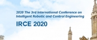 2020 The 3rd International Conference on Intelligent Robotic and Control Engineering (IRCE 2020)