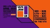 Vape Jam UK 2020 - ExCel London - 3rd To 5th April 2020