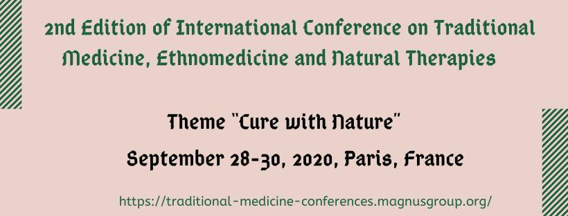 2nd Edition of International Conference on Traditional Medicine, Ethnomedicine and Natural Therapies, Campanile Roissy-en-France Hotel, Paris, France