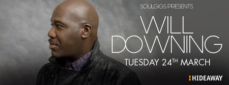 Soulgigs presents Soul singer Will Downing at Hideaway Jazz Club London, London, England, United Kingdom