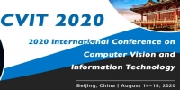 2020 International Conference on Computer Vision and Information Technology (CVIT 2020)