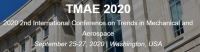 2020 2nd International Conference on Trends in Mechanical and Aerospace (TMAE 2020)