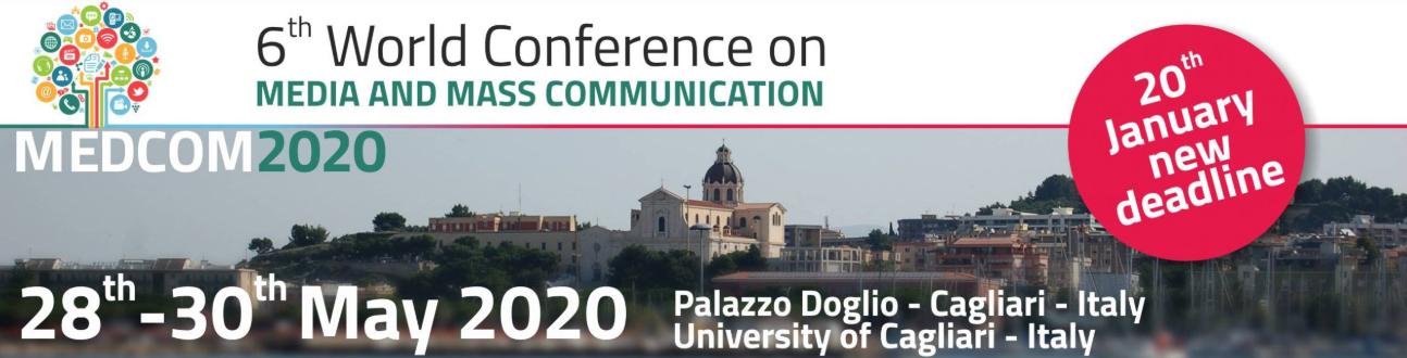 6th World  Conference on Media and Mass Communication (MEDCOM 2020), University of Cagliari, Sardinia, Italy