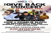 THE GIVE BACK CONCERT - DJ CHARLIE SLOTH + CHIP + MORE