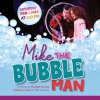 Eliot Pearson Children's School presents Mike the BUBBLE MAN