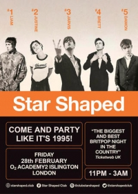 STAR SHAPED BRITPOP CLUB FRIDAY FEBRUARY 28TH AT ISLINGTON ACADEMY LONDON
