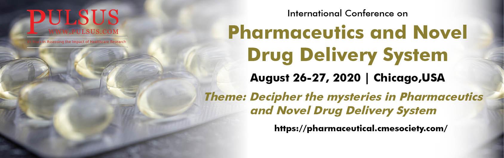 International Conference on Pharmaceutics and Novel Drug Delivery System, Chicago, Illinois, United States