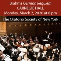 Brahms German Requiem at Carnegie Hall. Monday, March 2, 2020 at 8 pm.