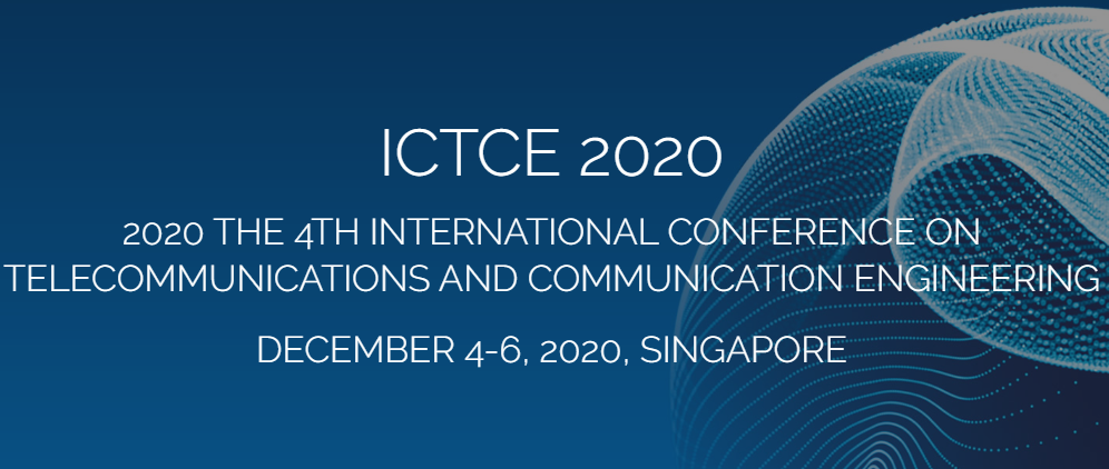 2020 The 4th International Conference on Telecommunications and Communication Engineering (ICTCE 2020), Singapore