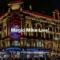 Magic Mike Live - Friday 27th March - 10pm