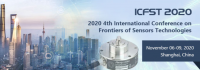 2020 4th International Conference on Frontiers of Sensors Technologies (ICFST 2020)