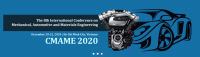 2020 The 8th International Conference on Mechanical, Automotive and Materials Engineering (CMAME 2020)