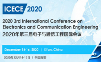 2020 3rd International Conference on Electronics and Communication Engineering (ICECE 2020)