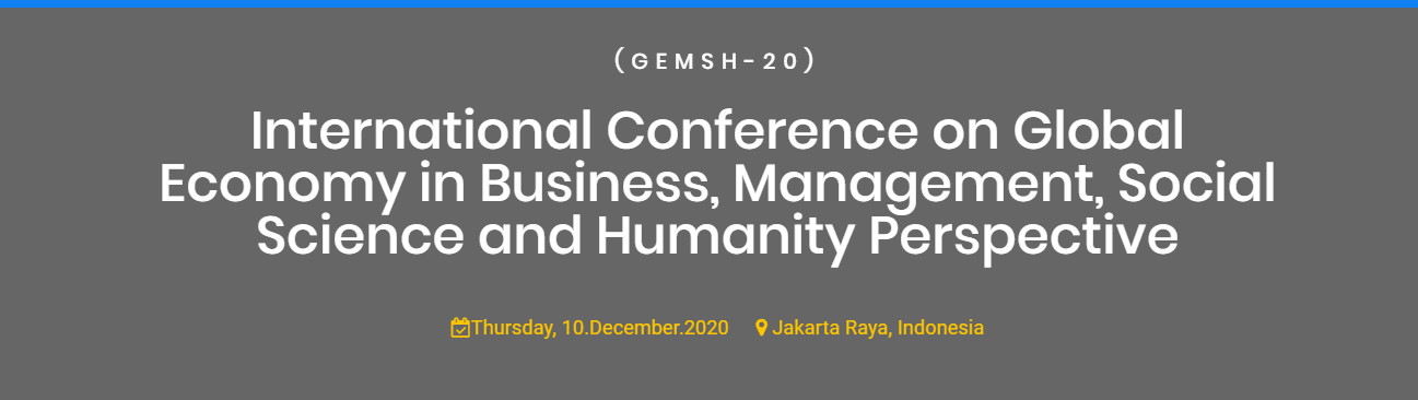International Conference on Global Economy in Business, Management, Social Science and Humanity Perspective, Jakarta Raya, Jakarta, Indonesia